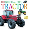 Touch and Feel: Tractor - Anne Millard