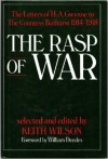 The Rasp of War: The Letters of H. A. Gwynne to The Countess Bathurst, 1914-18 - H.A. Gwynne, Keith Wilson