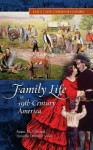 Family Life in 19th-Century America - James M. Volo, Dorothy Denneen Volo