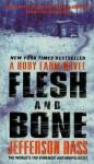 Flesh and Bone (Body Farm Novels) - Jefferson Bass