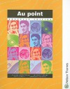 Au Point nouvelle edition: Students' Book - Elaine Armstrong, Bob Powell