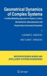 Geometrical Dynamics of Complex Systems: A Unified Modelling Approach to Physics, Control, Biomechanics, Neurodynamics and Psycho-Socio-Economical Dynamics - Vladimir G. Ivancevic, Tijana T. Ivancevic