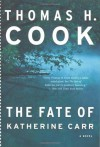The Fate of Katherine Carr (Otto Penzler Books) - Thomas H. Cook