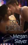 Tied Desire - Megan Slayer