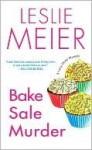 Bake Sale Murder (A Lucy Stone Mystery, #13) - Leslie Meier