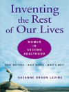 Inventing the Rest of Our Lives: Women in Second Adulthood - Suzanne Levine
