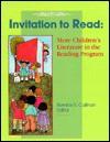 Invitation to Read: More Children's Literature in the Reading Program - Bernice E. Cullinan