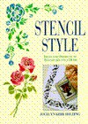 Stencil Style: Ideas And Projects To Transform Your Home - Jocelyn Kerr Holding, Hocelyn Kerr Holding
