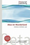Alice Im Wunderland - Lambert M. Surhone, Mariam T. Tennoe, Susan F. Henssonow