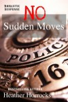 No Sudden Moves - Heather Horrocks
