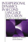 Interpersonal Dynamics in Second Language Education: The Visible and Invisible Classroom - Madeline E. Ehrman, Zoltan Dornyei