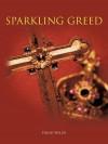 Sparkling Greed - David Wilde