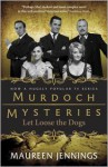 Let Loose the Dogs - Maureen Jennings