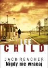 Nigdy nie wracaj - Lee Child