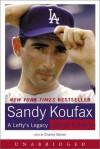 Sandy Koufax: A Lefty's Legacy - Jane Leavy, Charley Steiner