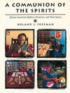 A Communion of the Spirits: African-American Quilters, Preservers, and Their Stories - Roland L. Freeman