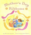 Mother's Day Ribbons - Michelle Knudsen
