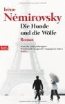 Die Hunde und die Wölfe - Eva Moldenhauer, Irène Némirovsky