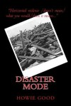 Disaster Mode - Howie Good