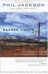 Sacred Hoops: Spiritual Lessons of a Hardwood Warrior - Phil Jackson, Hugh Delehanty