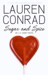 Sugar and Spice: An L.A. Candy Novel - Lauren Conrad