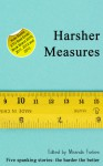 Harsher Measures: A Collection of Five Erotic Spanking Stories - Laurel Aspen, Roz MacLeod, Stephen Albrow