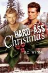 Hard-Ass Christmas - S.C. Wynne