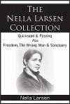 The Nella Larsen Collection; Quicksand, Passing, Freedom, the Wrong Man, Sanctuary - Nella Larsen