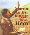 Martin Luther King Jr. Is a Hero - Will Horton