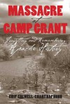 Massacre at Camp Grant: Forgetting and Remembering Apache History - Chip Colwell-Chanthaphonh