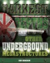 Darkest Depths and Other Underground Megastructures - Ian Graham