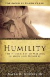 Humility: The Hidden Key to Walking In Signs and Wonders - Mark Anderson