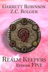 Realm Keepers: Episode Five - Garrett Robinson, Z.C. Bolger