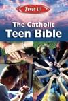 Prove It! the Catholic Teen Bible: NAB Version - Amy Welborn