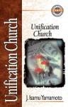 Unification Church - J. Isamu Yamamoto, Alan W. Gomes
