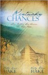 Kentucky Chances: Three Brothers Find Romance Far from Home - Cathy Marie Hake, Kelly Eileen Hake
