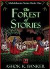 The Forest of Stories - Ashok K. Banker