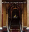 Gentlemen's Clubs of London, the - Anthony Lejeune