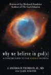 Why We Believe in God(s) - A Concise Guide to the Science of Faith - J. Anderson Thomson Jr., Clare Aukofer, Richard Dawkins