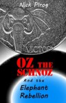 Oz the Schnoz and the Elephant Rebellion - Nick Pirog