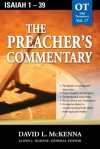 The Preacher's Commentary - Volume 17: Isaiah 1-39: Isaiah 1-39 - David McKenna