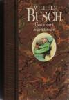 Gesamtwerk in drei Bänden (Band #1) - H.C. Wilhelm Busch
