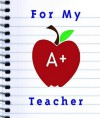 For My A+ Teacher - Ariel Books, Ariel Books
