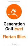 Generation Golf 2 (Gebundene Ausgabe) - Florian Illies