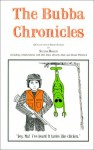 The Bubba Chronicles - Selina Rosen, Brand Whitlock, Bill D. Allen, Beverly Hale