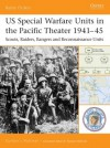 US Special Warfare Units in the Pacific Theater 1941-45: Scouts, Raiders, Rangers and Reconnaissance Units - Gordon L. Rottman