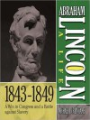 Abraham Lincoln: A Life 1843-1849: A Win in Congress and a Battle Against Slavery - Michael Burlingame, Sean Pratt