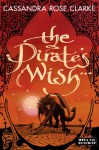 The Pirate's Wish (The Assassin's Curse, #2) - Cassandra Rose Clarke