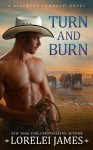 Turn and Burn (Blacktop Cowboys) - Lorelei James