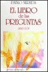 El Libro De Las Preguntas Seleccion/Book of Questions-Selections - Pablo Neruda